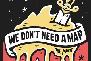 We Don't Need A Map - Film Screening